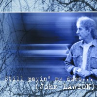 Lawton, John - Still Payin' My Dues To The Blues
