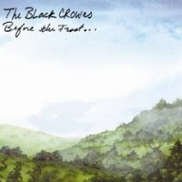 Black Crowes - Before The Frost / Until The Freeze