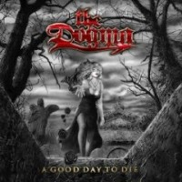 The Dogma - A Good Day To Die