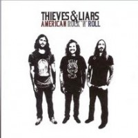 Thieves & Liars - American Rock N Roll