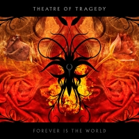 Theatre Of Tragedy - Forever Is The World, ltd.ed.