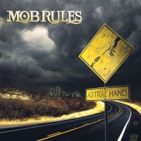 Mob Rules - Astral Hand