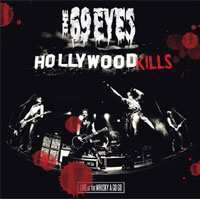 69 Eyes - Hollywood Kills - Live At The Whisky A Go Go