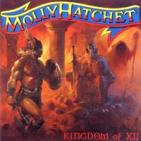 Molly Hatchet - Kingdom Of XIII