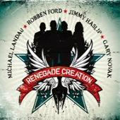 Landau, Michael, Robben Ford, Jimmy Hasip, Gary Novak - Renegade Creation