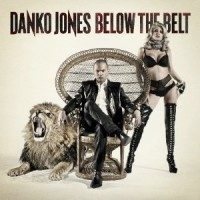 Danko Jones - Below The Belt, ltd.ed.