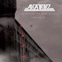 Alcatrazz - No Parole From Rock´n Roll And Live In ´83