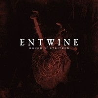 Entwine - Rough'n Stripped