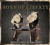 Sons Of Liberty - Brush Fires Of The Mind