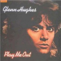 Hughes, Glenn - Play Me Out