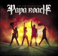 Papa Roach - Time For Annihilation On The Road On The Record