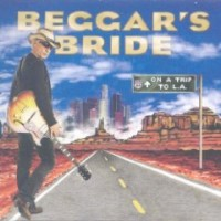 Beggar's Bride - On A Trip To L.A.