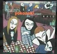 YOKOZEKI, ATSUSHI - Raid