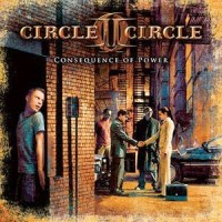 Circle II Circle - Consequence Of Power, ltd.ed.