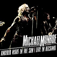 Monroe, Michael - Another Night In The Sun - Live Helsinki