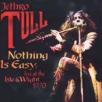 Jethro Tull - Nothing Is Easy - Isle Of Wight 1970
