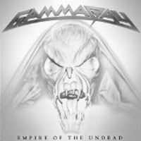 Gamma Ray - Empire Of The Undead, deluxe