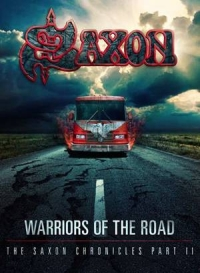 Saxon - Warriors Of The Road - The Saxon Chronicles - Part II
