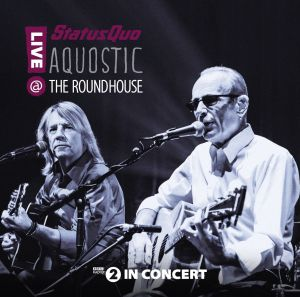 Status Quo - Aquostic! Live At The Roundhouse, ltd.ed.