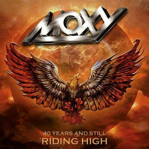 Moxy - 40 Years And Still Riding High - best of
