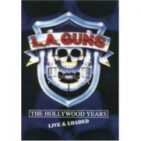 L.a. Guns - Hollywood Years