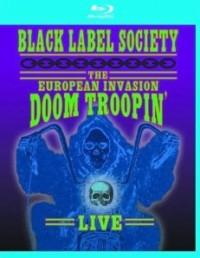 Black Label Society - The European Invasion: Doom Troopin Live