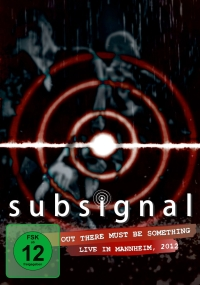 Subsignal - Out There Must Be Something - Live In Mannheim 2012