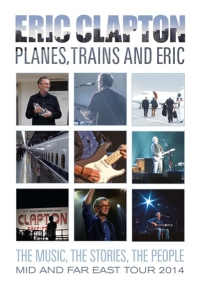 Clapton, Eric - Planes, Trains And Eric