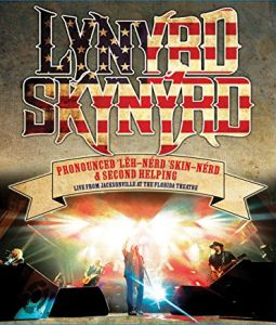 Lynyrd Skynyrd - Pronounced 'Leh-'nérd 'Skin-'nérd & Second Helping - Live From The Florida Theater