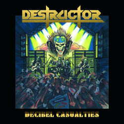 Destructor - Decibel Casualities