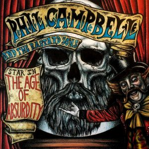 Campbell Phil and the Bastard Sons - The Age Of Absurdity