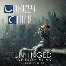 Unruly Child - Unhinged (Live from Milan)