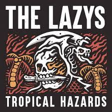 The Lazys - Tropical Hazards (Black Vinyl)
