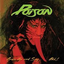 Poison - Open Up And Say . . . Ahh! (Black Vinyl) 30th Anniversary
