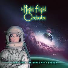 Night Flight Orchestra - Sometimes The World Ain't Enough (Picture Vinyl)