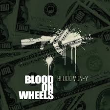 Blood On Wheeels - Blood Money