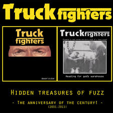 Truckfighters - Hidden Treasures Of Fuzz  - The  Anniversary Of The  Century (Reissue)