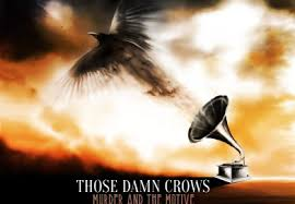 Those Dawn Crows - Murder And The Motive