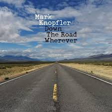 Knopfler Mark - Down The Road Wherever