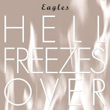 Eagles - Hell Freezes Over (25th Anniversary)