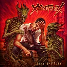 Xentrix - Bury the Pain