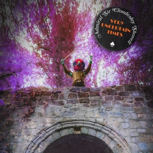 Admiral Sir Cloudesley Shovell - Very Uncertain Times (Orange Vinyl)