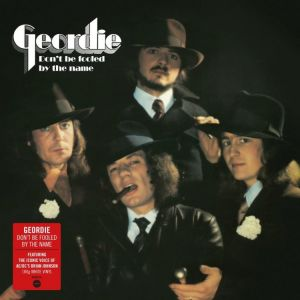 Geordie - Don't Be Fooled By The Name (White Vinyl)