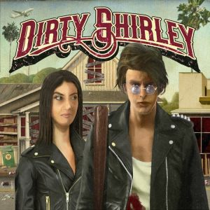 Dirty Shirley - Dirty Shirley