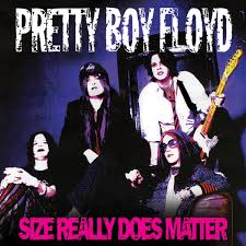 Pretty Boy Floyd - Size Really Does Matter /Limited Edition)