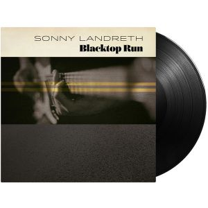 Landreth, Sonny - Blacktop Run /Black Vinyl)