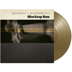 Landreth, Sonny - Blacktop Run (Gold Vinyl)