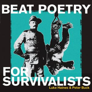Haines Luke & Buck Peter - Beat Poetry For Survivalists