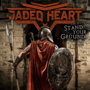 Jaded Heart - Stand Your Ground (Red Vinyl)