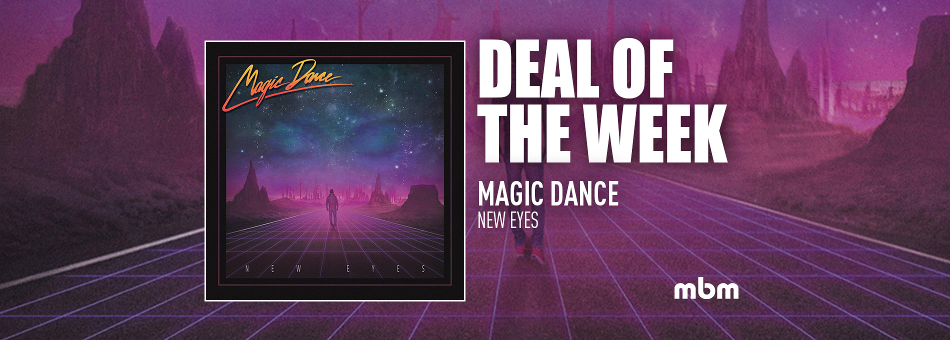Deal Of The Week: MAGIC DANCE - New Eyes